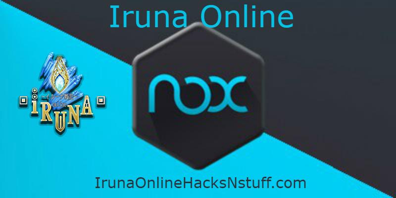 Iruna Online and Nox – Iruna Online Hacks 'N' Stuff